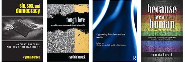 Dr. Burack's books Sin, Sex, and Democracy, Tough Love, Right-Wing Populism and the Media, and Because we are Human